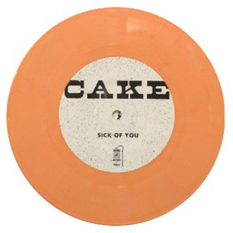 "Cake - Sick Of You [7""]"