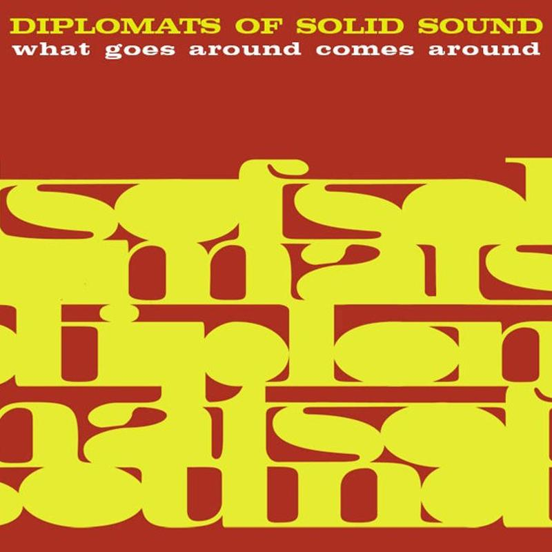 Diplomats Of Solid Sound - What Goes Around Comes Around [LP]