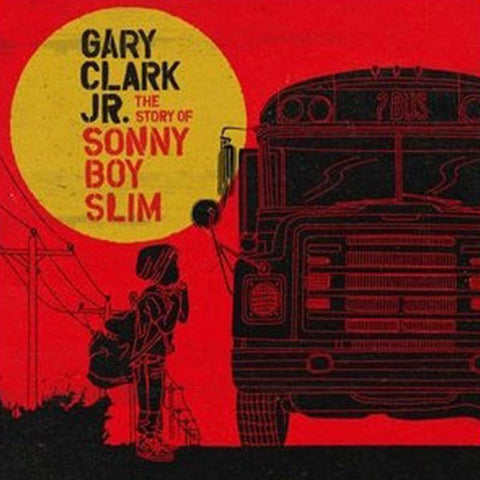 Gary Clark Jr. - The Story Of Sonny Boy Slim [2LP]