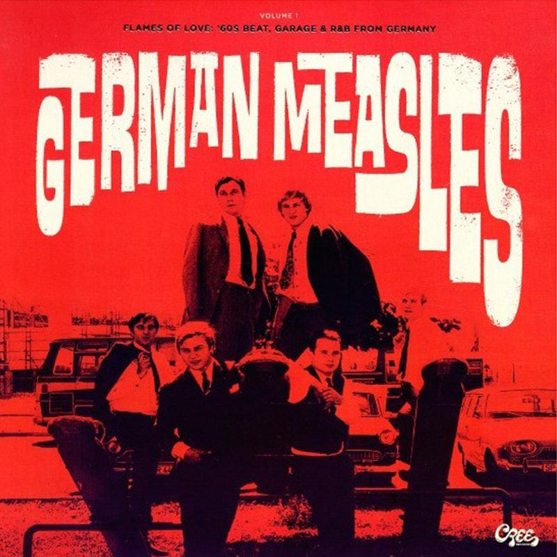 German Measles Vol. 1 - Flames Of Love:'60s Beat, Garage & R&B From Germany [LP]