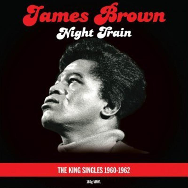 James Brown - Night Train: The King Singles 1960-1962 [2LP] (180G)