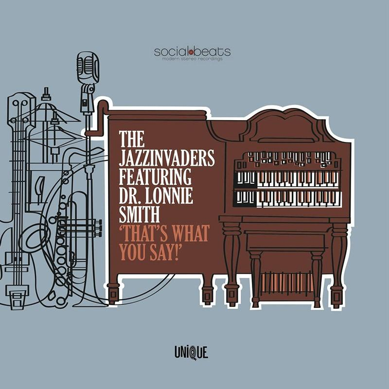 Jazzinvaders feat. Dr. Lonnie Smith - That's What You Say! [LP]