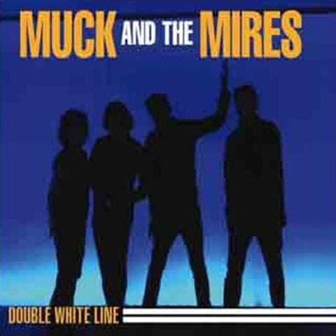 Muck And The Mires - Double White Line [7