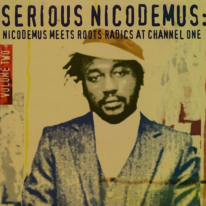 Nicodemus - Serious Nicodemus Volume 2: Nicodemus Meets Roots Radics At Channel One [LP]