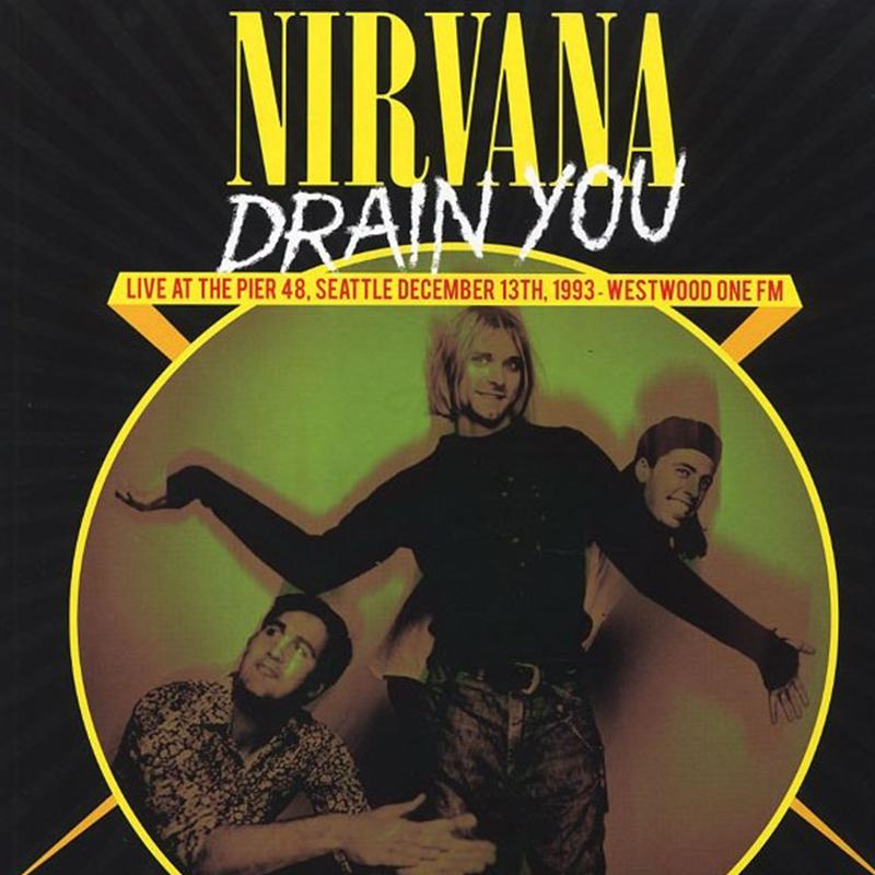 Nirvana - Drain You: Live At The Pier 48, Seattle, December 13th, 1993, Westerwood One FM [LP]