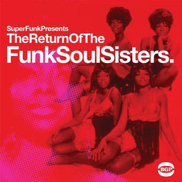Various Artists - SuperFunk Presents: The Return Of The Funk Soul Sisters [2LP]