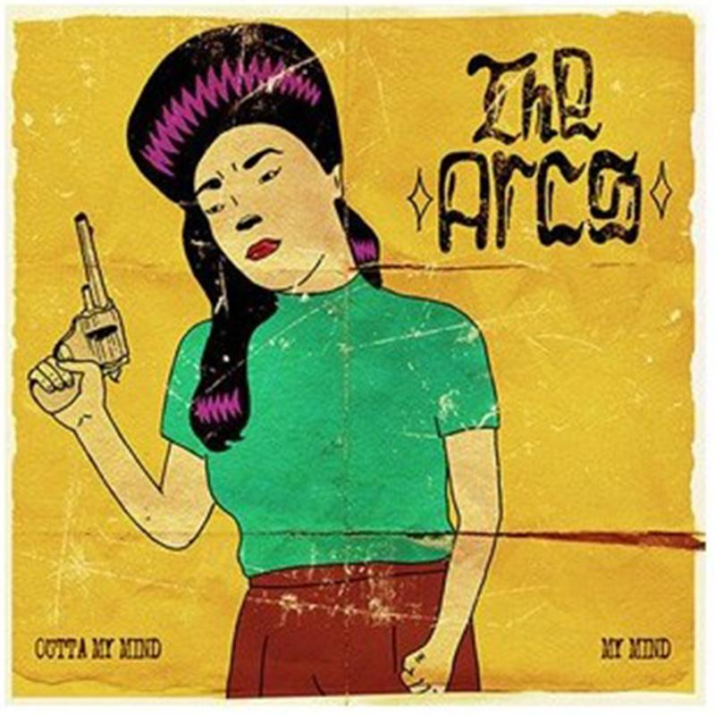 The Arcs - Outta My Mind b/w My Mind [7'']