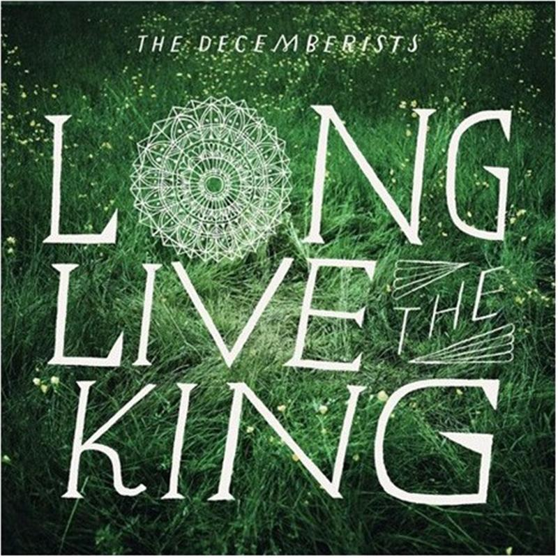 "The Decemberists - Long Live The King [10""]"