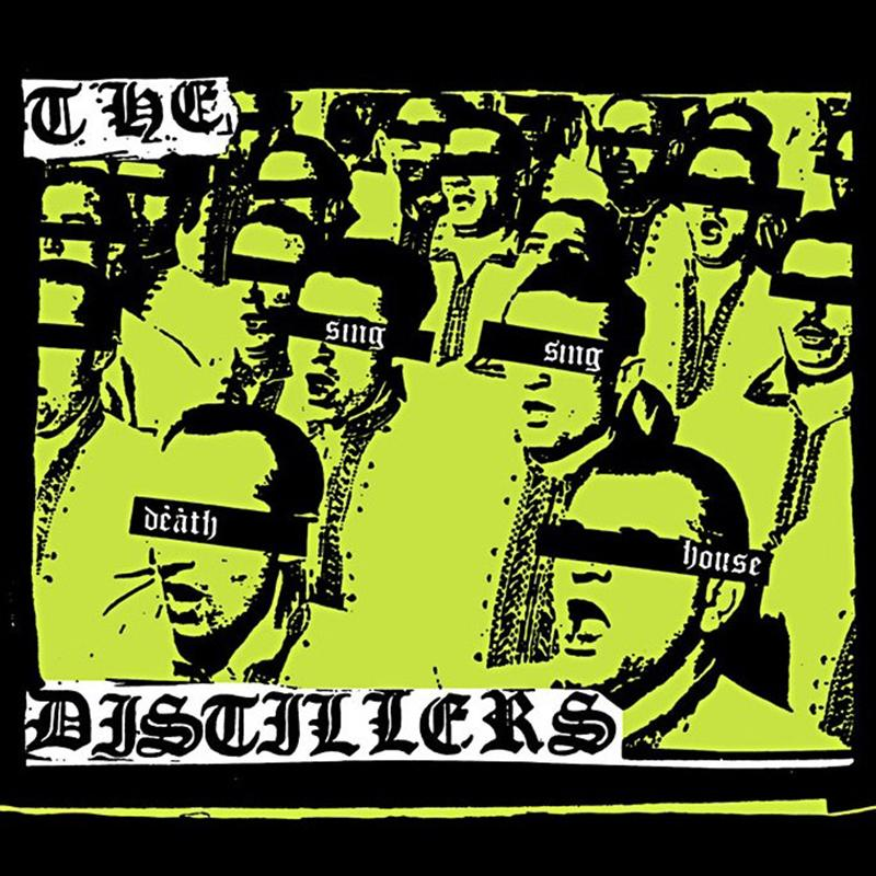 The Distillers - Sing Sing Death House [LP]