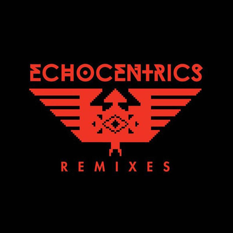 The Echocentrics - The Echocentrics Remixes [12'']
