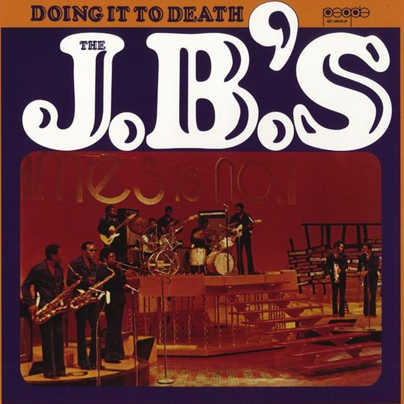 The J.B.'s - Doing It To Death [LP]