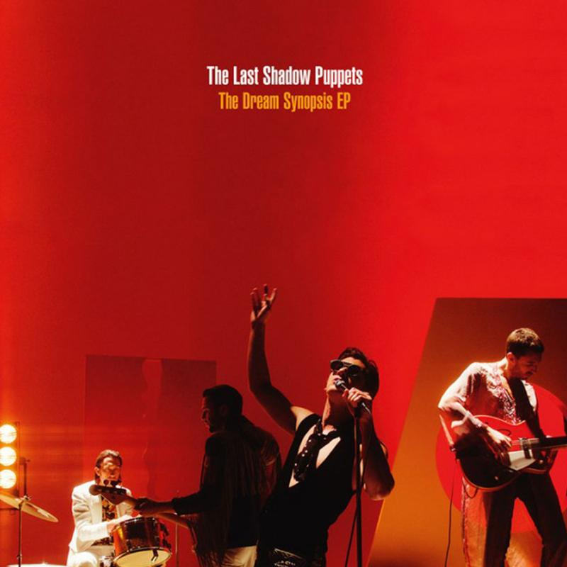 "The Last Shadow Puppets - The Dream Synopsis [12"" EP]"