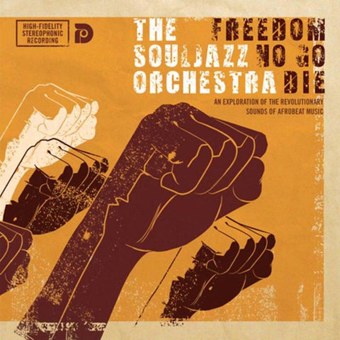 The Souljazz Orchestra - Freedom No Go Die [LP] (180G)