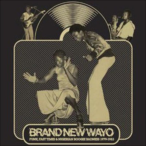 Various Artists - Brand New Wayo (Funk, Fast Times & Nigerian Boogie) [LP]