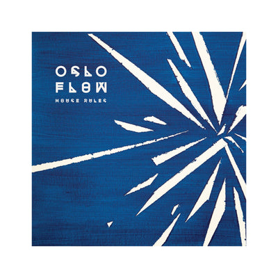 HOUSE RULES | OSLO FLOW 7""