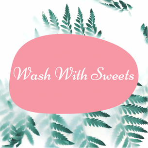 Wash With Sweets