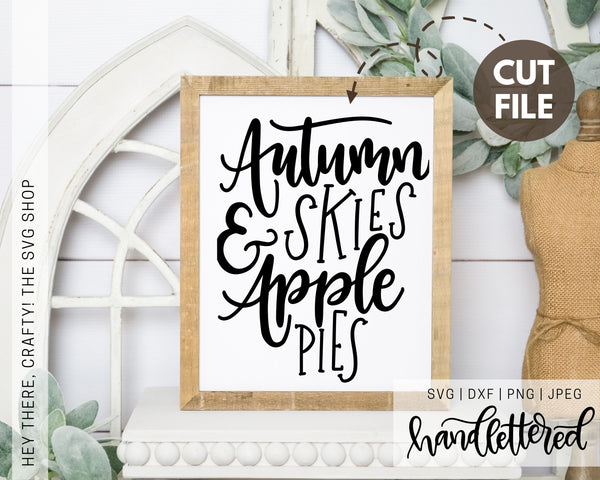 Autumn Skies and Apple Pies | SVG, PNG, DXF, JPEG