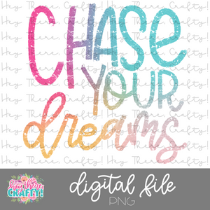Chase Your Dreams | PNG File