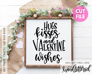Hugs Kisses and Valentine Wishes | SVG, PNG, DXF, JPEG