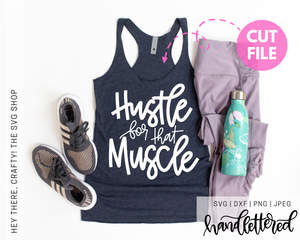 Hustle For That Muscle | SVG, PNG, DXF, JPEG