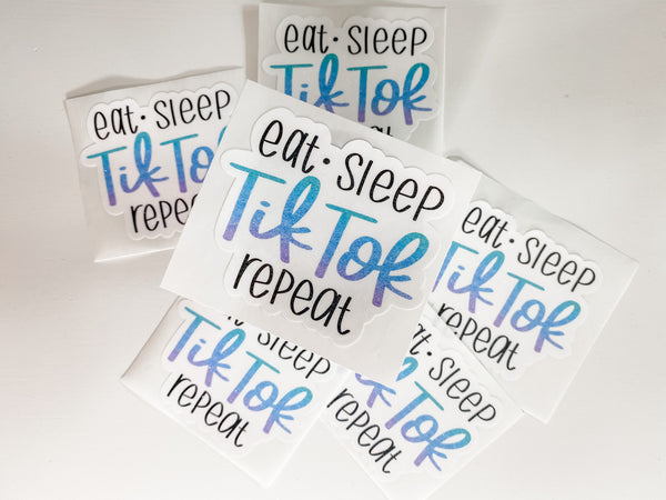 Eat, Sleep, TikTok, Repeat Decal