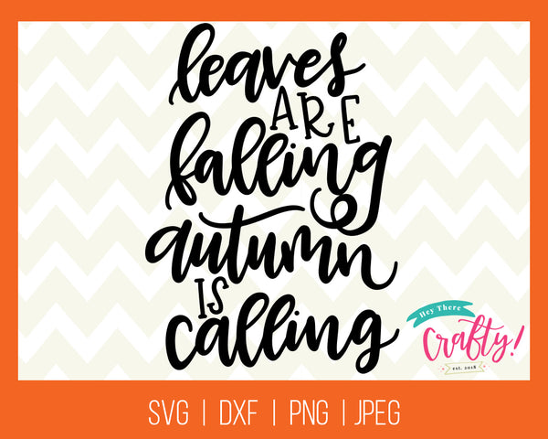 Leaves are Falling Autumn is Calling | SVG, PNG, DXF, JPEG
