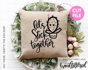 Let's Stick Together | SVG, PNG, DXF, JPEG