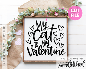 My Cat is my Valentine | SVG, PNG, DXF, JPEG