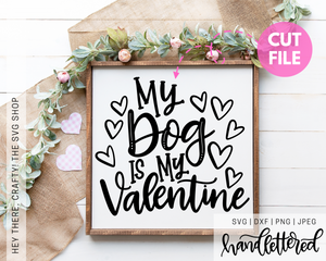 My Dog is my Valentine | SVG, PNG, DXF, JPEG