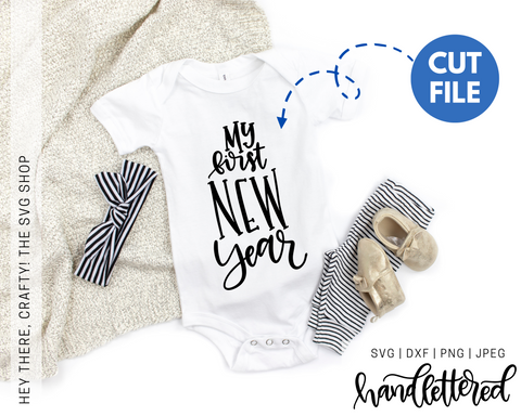 My First New Year | SVG, PNG, DXF, JPEG