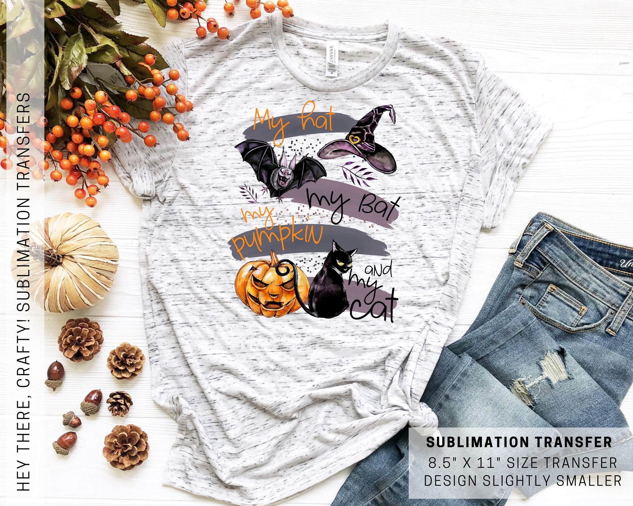 My Hat, My Bat, My Pumpkin and My Cat | Sublimation Transfer