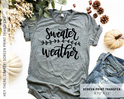 Sweater Weather | Screen Print Transfer