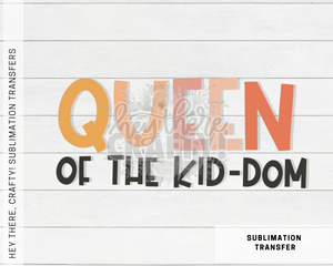 Queen of the Kid-Dom | Sublimation Transfer