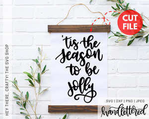 Tis the Season to be Jolly | SVG, PNG, DXF, JPEG