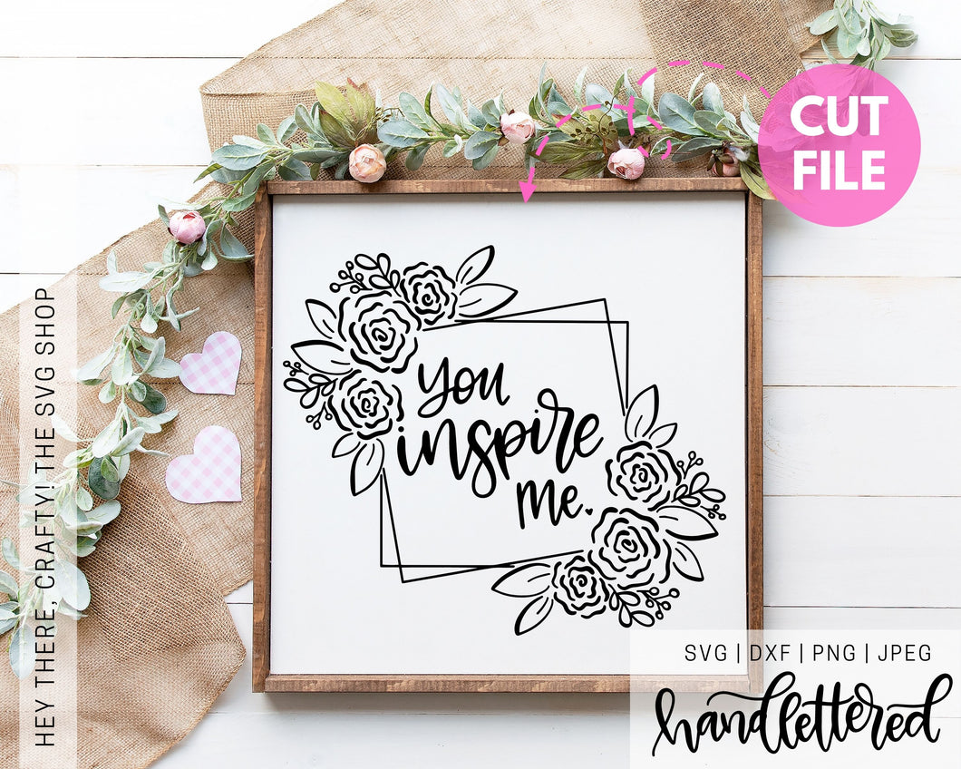 You Inspire Me | SVG, PNG, DXF, JPEG