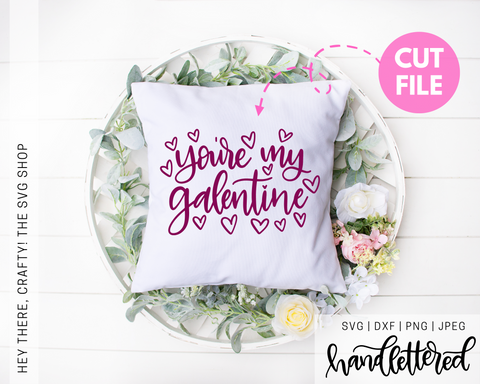 You're my Galentine | SVG, PNG, DXF, JPEG