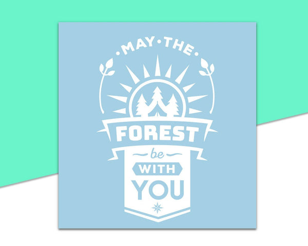 May The Forest Be With You Decal // Summer Decal, Car Decal, PNW Decal, Camping Decal, Outdoors Decal