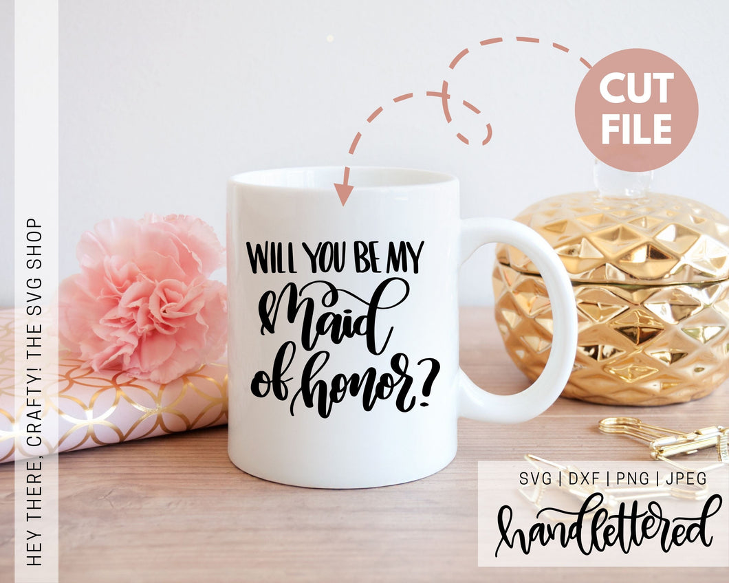 Will you be my Maid of Honor | SVG, PNG, DXF, JPEG