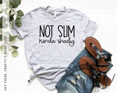 Not Slim, Kinda Shady T-Shirt