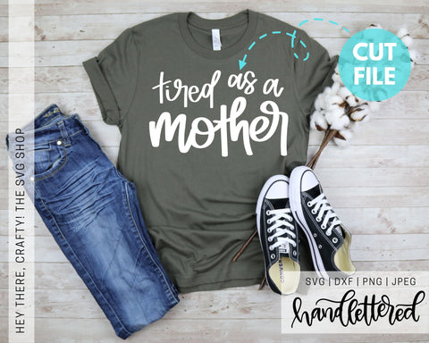Tired as a Mother | SVG, PNG, DXF, JPEG