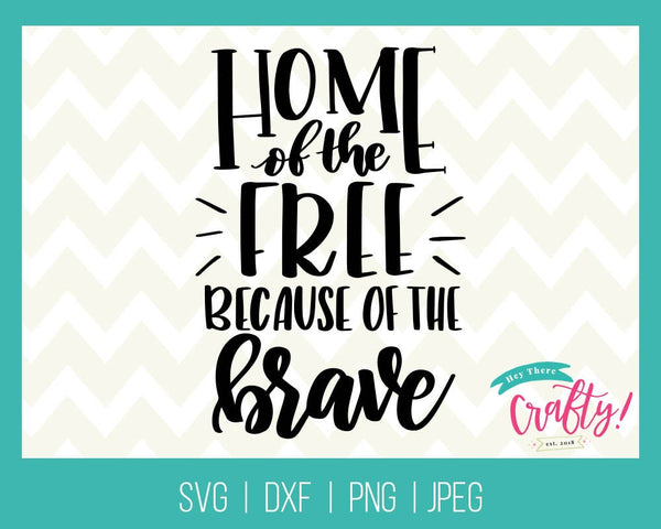 Home of the Free Because of the Brave | SVG, PNG, DXF, JPEG