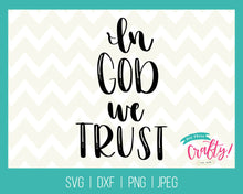 Load image into Gallery viewer, In God we Trust | SVG, PNG, DXF, JPEG