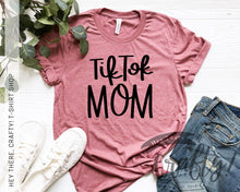 Load image into Gallery viewer, TikTok Mom T-Shirt