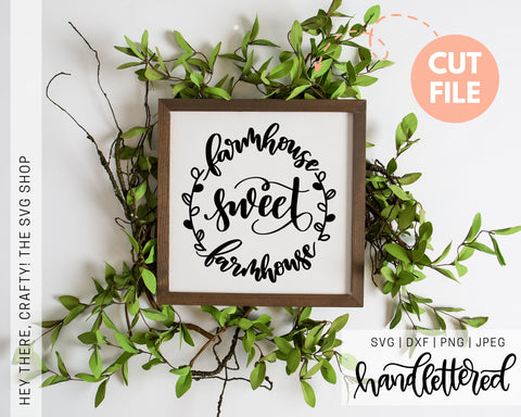 Farmhouse Sweet Farmhouse  | SVG, PNG, DXF, JPEG