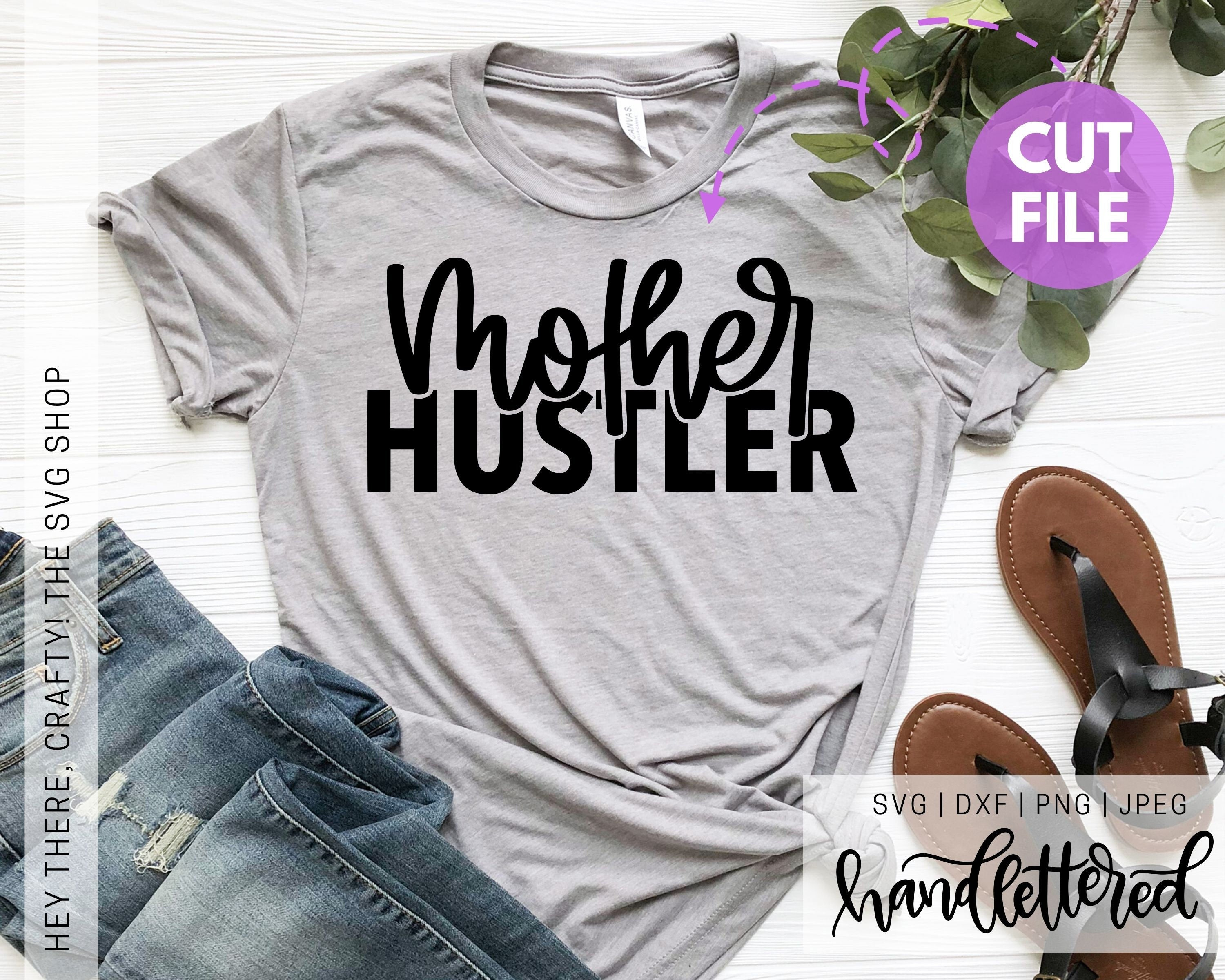 Mother Hustler | SVG, PNG, DXF, JPEG