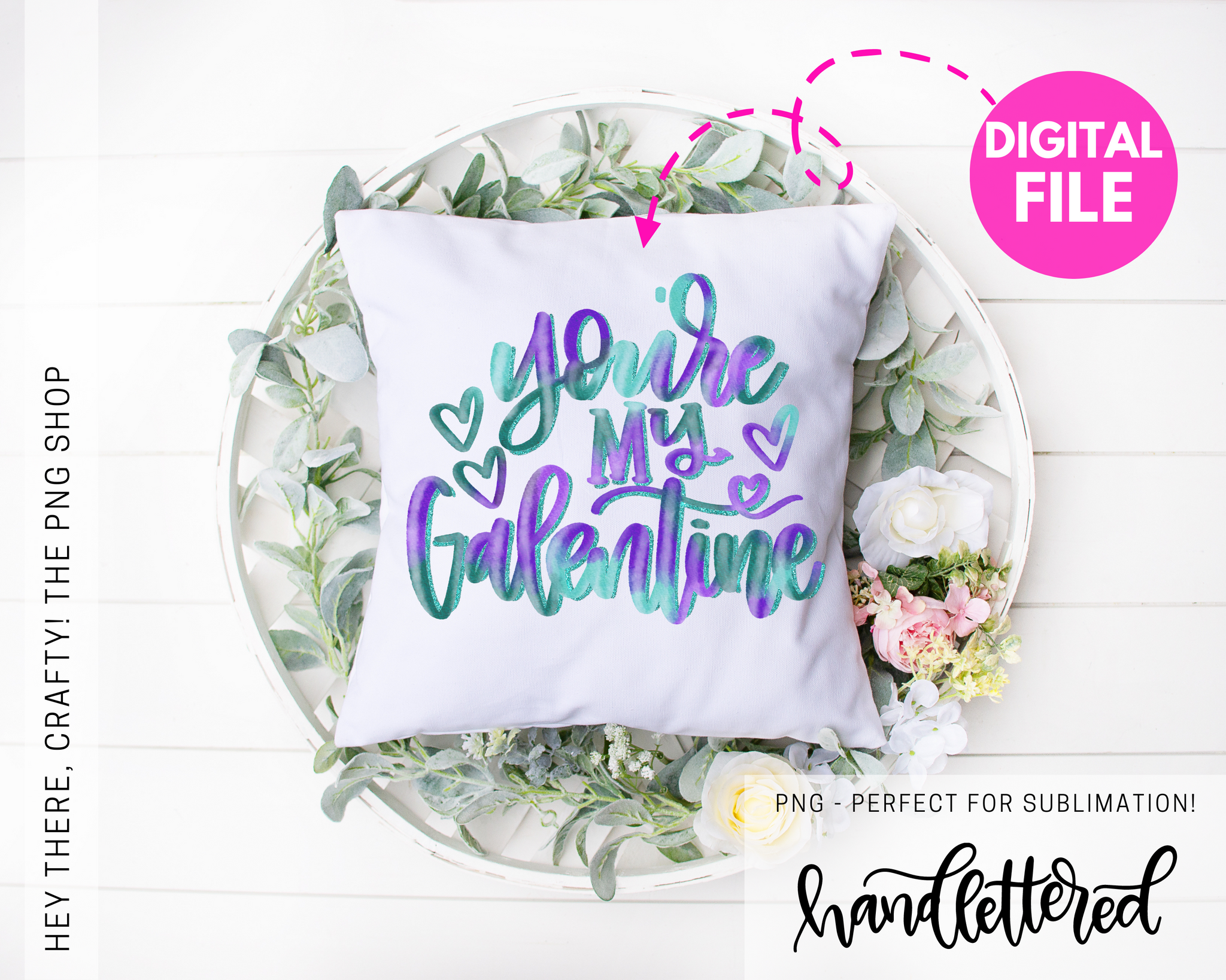 You're my Galentine | PNG File