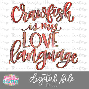 Crawfish is my Love Language - Red | PNG File