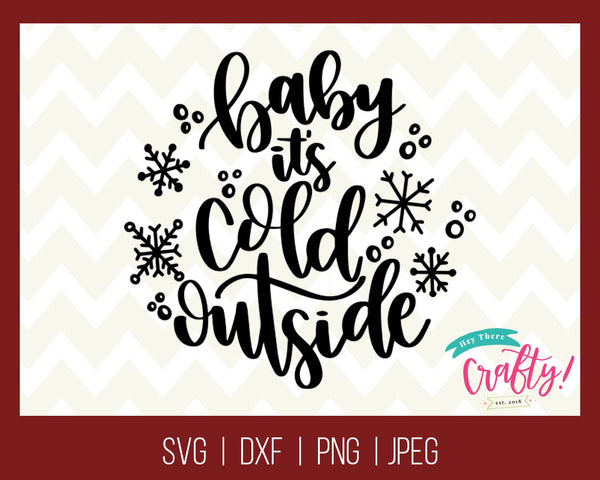 Baby it's Cold Outside | SVG, PNG, DXF, JPEG