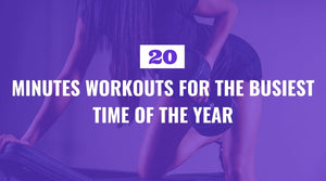 20 Minutes Workouts For The Busiest Time Of The Year