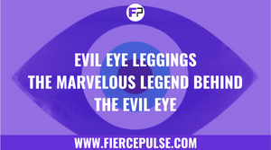 Evil Eye Leggings: The Marvelous Legend Behind the Evil Eye